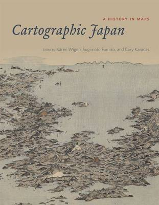 Cartographic Japan: A History in Maps (Hardback)