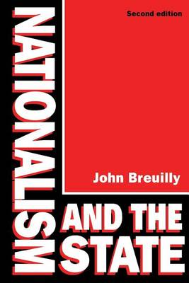 Breuilly: Nationalism & the State 2ed (Pr Only) (Paperback)