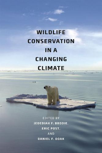 Wildlife Conservation in a Changing Climate (Hardback)