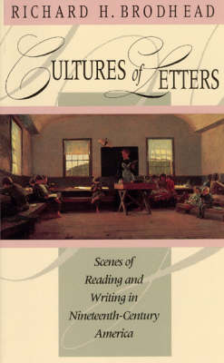 Cultures of Letters: Scenes of Reading and Writing in Nineteenth-century America (Paperback)