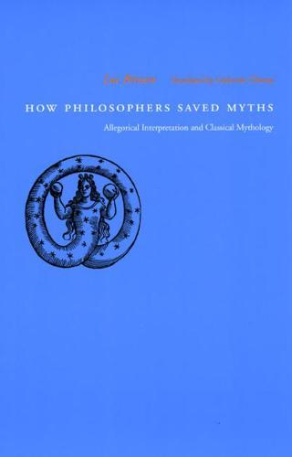 How Philosophers Saved Myths: Allegorical Interpretation and Classical Mythology (Paperback)