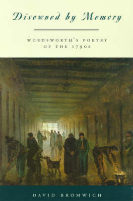 Disowned by Memory: Wordsworth's Poetry of the 1790s (Paperback)