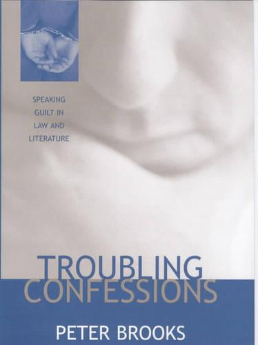 Troubling Confessions: Speaking Guilt in Law and Literature (Hardback)