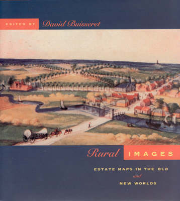 Rural Images: Estate Maps in the Old and New Worlds - The Kenneth Nebenzahl Jr. Lectures in the History of Cartography (Hardback)