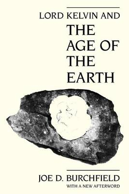 Lord Kelvin and the Age of the Earth (Paperback)