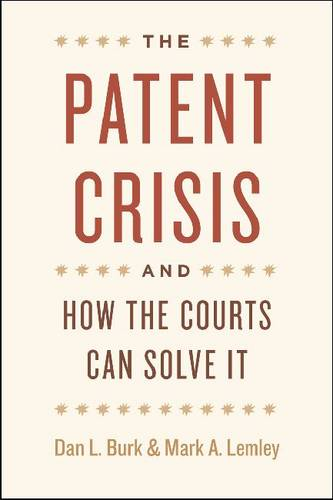 The Patent Crisis and How the Courts Can Solve it (Paperback)