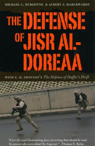 "The Defense of Jisr al-Doreaa: With E. D. Swinton's ""The Defence of Duffer's Drift"" (Hardback)"