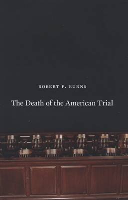 The Death of the American Trial (Hardback)