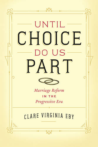 Until Choice Do Us Part: Marriage Reform in the Progressive Era (Paperback)