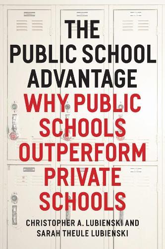 The Public School Advantage: Why Public Schools Outperform Private Schools (Hardback)