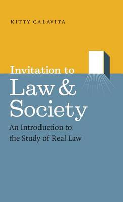 Invitation to Law and Society: An Introduction to the Study of Real Law - Chicago Series in Law and Society (Hardback)