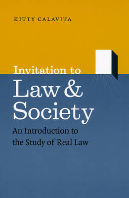 Invitation to Law and Society: An Introduction to the Study of Real Law - Chicago Series in Law and Society (Paperback)