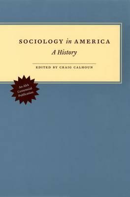 Sociology in America: A History (Hardback)