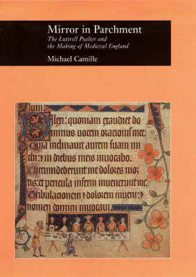 Mirror in Parchment: The Luttrell Psalter and the Making of Medieval England (Hardback)