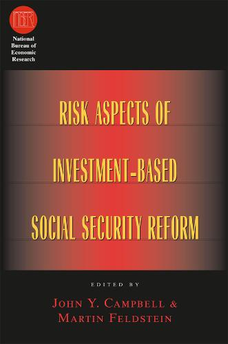 Risk Aspects of Investment-based Social Security Reform - National Bureau of Economic Research Conference Report (Hardback)