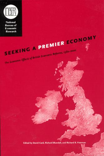 Seeking a Premier Economy: The Economic Effects of British Economic Reforms, 1980-2000 (Hardback)