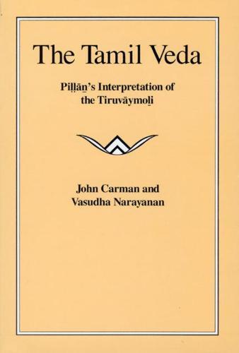 "The Tamil Veda: Pillan's Interpretation of the ""Tiruvaymoli"" (Hardback)"