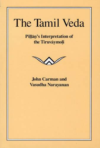 "The Tamil Veda: Pillan's Interpretation of the ""Tiruvaymoli"" (Paperback)"