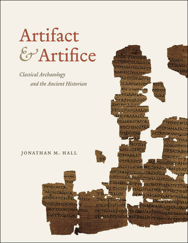 Artifact and Artifice: Classical Archaeology and the Ancient Historian (Paperback)