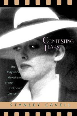 Contesting Tears: Hollywood Melodrama of the Unknown Woman (Paperback)