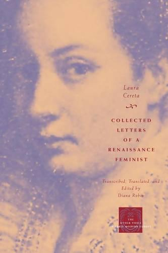 Collected Letters of a Renaissance Feminist - Other Voice in Early Modern Europe (Paperback)