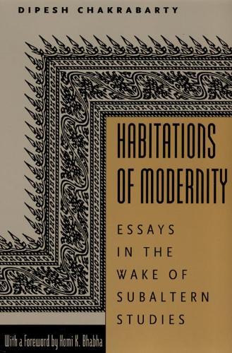 Habitations of Modernity: Essays in the Wake of Subaltern Studies (Hardback)