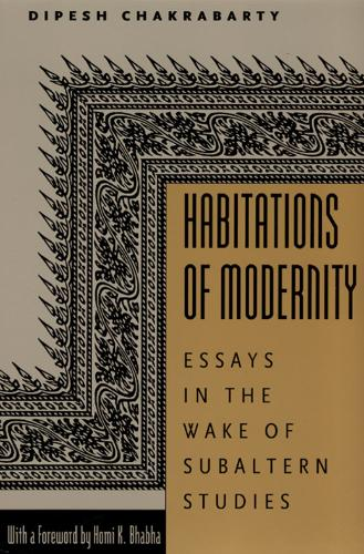 Habitations of Modernity: Essays in the Wake of Subaltern Studies (Paperback)