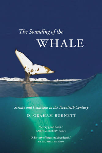 Sounding of the Whale: Science and Cetaceans in the Twentieth Century (Paperback)