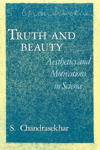Truth and Beauty: Aesthetics and Motivations in Science (Paperback)