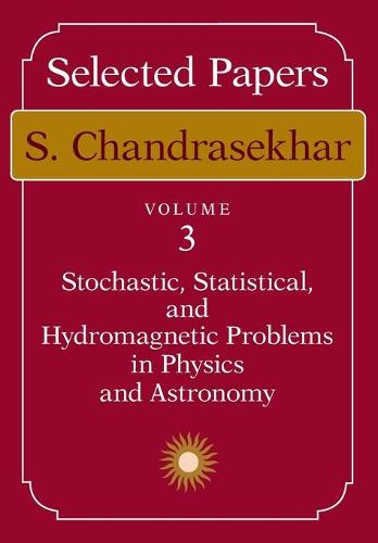 Selected Papers: Stochastic, Statistical and Hydromagnetic Problems in Physics and Astronomy v. 3 (Paperback)