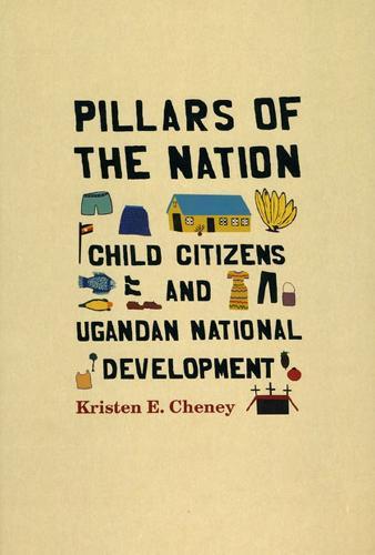 Pillars of the Nation: Child Citizens and Ugandan National Development (Paperback)