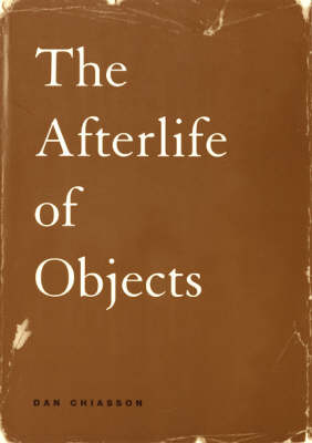 The Afterlife of Objects - Phoenix Poets (CHUP) (Paperback)