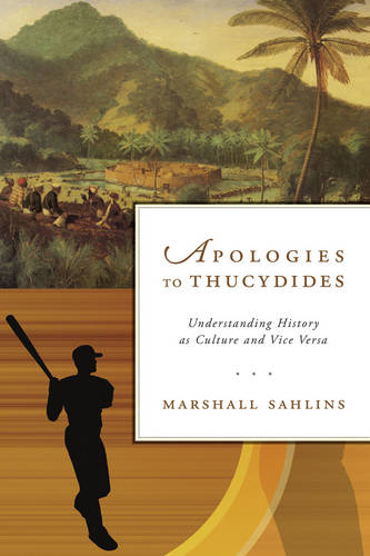 Apologies to Thucydides: Understanding History as Culture and Vice Versa (Paperback)