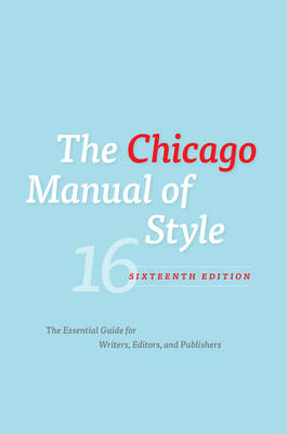 The Chicago Manual of Style: The Essential Guide for Writers, Editors and Publishers (Hardback)