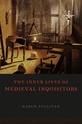 The Inner Lives of Medieval Inquisitors (Paperback)
