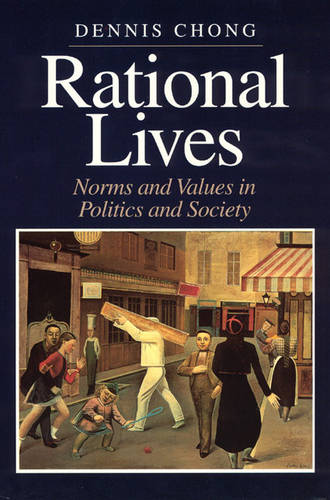 Rational Lives: Norms and Values in Politics and Society (Paperback)