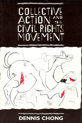 Collective Action and the Civil Rights Movement - American Politics & Political Economy S. (Paperback)