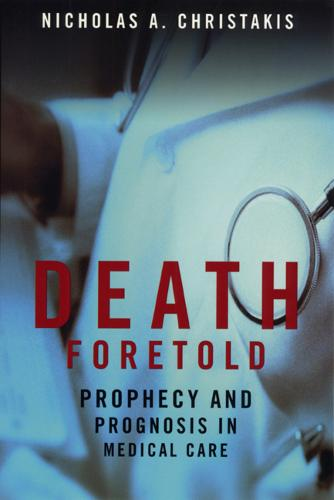 Death Foretold: Prophecy and Prognosis in Medical Care (Paperback)