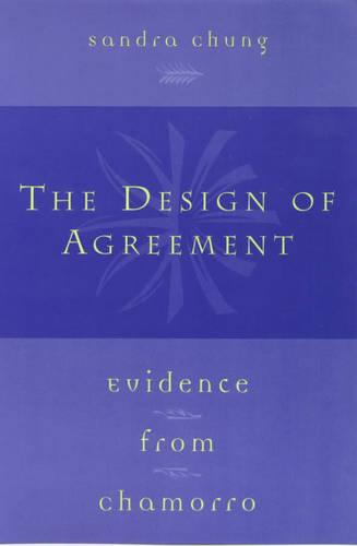 The Design of Agreement: Evidence from Chamorro (Paperback)