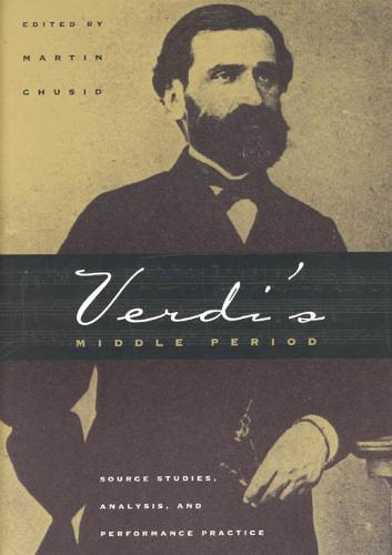 Verdi's Middle Period (1849-1859): Source Studies, Analysis and Performance Practice (Paperback)