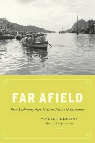 Far Afield: French Anthropology Between Science and Literature (Hardback)
