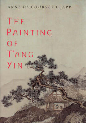 The Painting of T'ang Yin (Hardback)