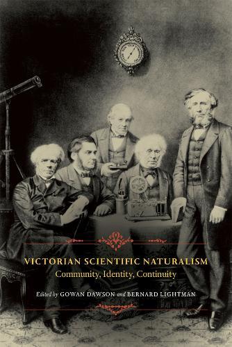 Victorian Scientific Naturalism: Community, Identity, Continuity (Hardback)