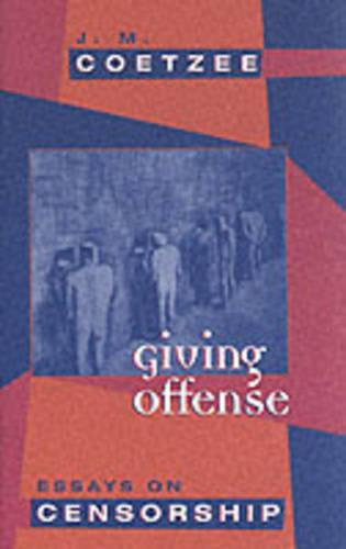 Giving Offense: Essays on Censorship (Paperback)