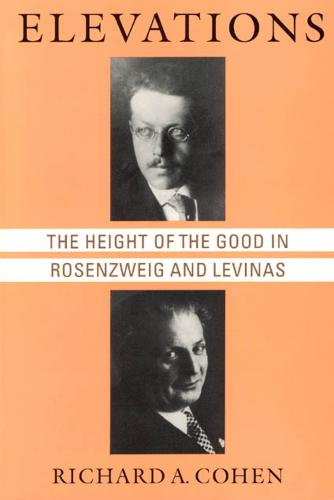 (Paper): Height of the Good in Rosenzweig and Levinas - Chicago Studies in the History of Judaism (Paperback)