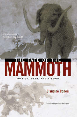 The Fate of the Mammoth: Fossils, Myth and History (Hardback)