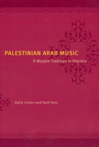 Palestinian Arab Music: A Maqam Tradition in Practice (Hardback)