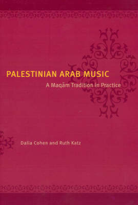 Palestinian Arab Music: A Maqam Tradition in Practice (Paperback)