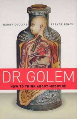 Dr. Golem: How to Think About Medicine (Hardback)