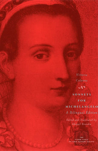 Sonnets for Michelangelo: A Bilingual Edition - Other Voice in Early Modern Europe (Hardback)